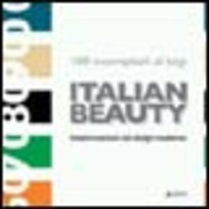 Italian beauty. 100 esemplari al top. Trasformazioni del design moderno. Ediz. italiana e inglese - copertina