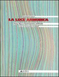 La luce armonica. Feng Shui e illuminazione artificiale