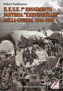 Premioquesti.it Il Kuk. 7° reggimento fanteria. «Khevenhuller» nella guerra 1914-1918. Galizia, Carpazi, Alpi Carniche, Isonzo, Caporetto, M. Grappa Image