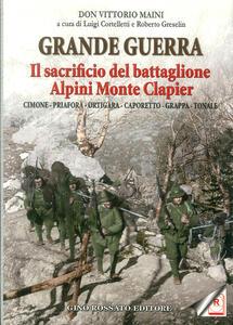 Grande guerra. Il sacrificio del battaglione Alpini Monte Clapier - Vittorio Maini - copertina