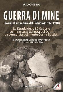 Guerra di mine. Ricordi di un reduce del Pasubio (1917-1918). La strada delle 52 gallerie. Le mine sulla Selletta dei Denti. La conquista del monte Corno Battisti.pdf