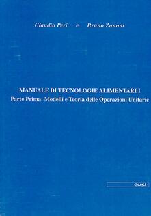 Ascotcamogli.it Manuale di tecnologie alimentari. Vol. 1\1: Modelli e teoria delle operazioni unitarie. Image