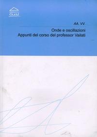 Onde e oscillazioni. Appunti del corso - Vailati Alberto - wuz.it
