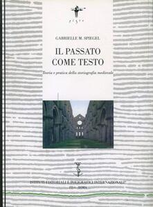 Il passato come testo. Teoria e pratica della storiografia medievale