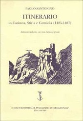 Itinerario in Carinzia, Stiria e Carniola (1485-1487)