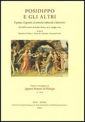 Posidippo e gli altri. Il poeta, il genere, il contesto culturale e letterario. Atti dell'Incontro di studio (Roma, 14-15 maggio 2004)