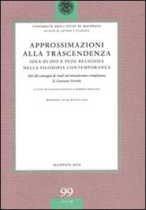 Approssimazioni alla trascendenza. Idea di Dio e fede religiosa nella filosofia contemporanea. Atti del Convegno (Macerata, 22-24 maggio 2003)