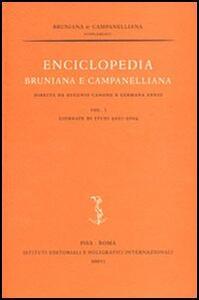 Enciclopedia bruniana e campanelliana. Vol. 1: Giornate di studi 2001-2004.