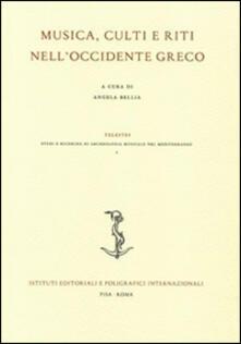Musica, culti e riti nell'Occidente greco. Ediz. italiana, inglese e francese - copertina
