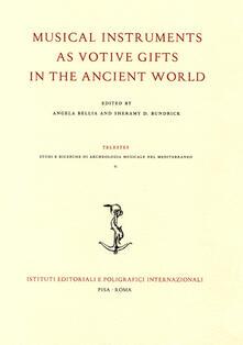 Musical instruments as votive gifts in the ancient world. Atti del Convegno dellArchaeomusicology Interest Group (AMIG) (Boston, 4-7 gennaio 2018).pdf