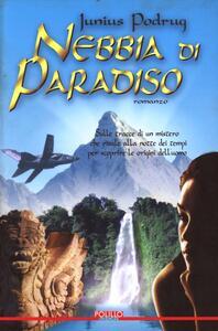 Libro Nebbia di paradiso Junius Podrug