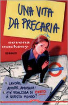 Una vita da precaria - Serena Mackesy - copertina