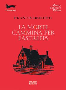 La morte cammina per Eastrepps - Francis Beeding - copertina