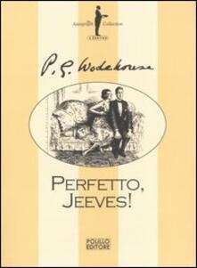 Perfetto, Jeeves - Pelham G. Wodehouse - copertina