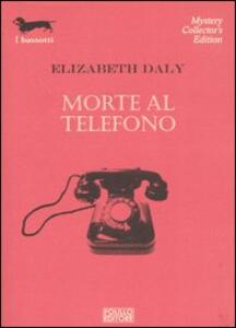 Morte al telefono - Elizabeth Daly - copertina