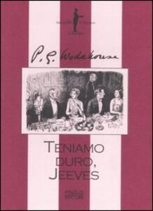 Teniamo duro, Jeeves - Pelham G. Wodehouse - copertina