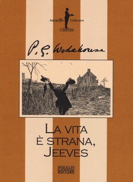 La vita è strana, Jeeves - Pelham G. Wodehouse - copertina