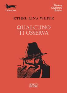 Qualcuno ti osserva - Ethel Lina White - copertina