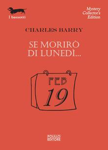Se morirò di lunedì... - Charles Barry - copertina