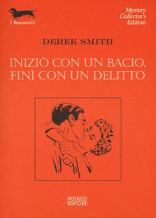 Iniziò con un bacio, finì con un delitto - Derek Smith - copertina