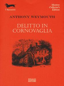 Delitto in Cornovaglia - Anthony Weymouth - copertina