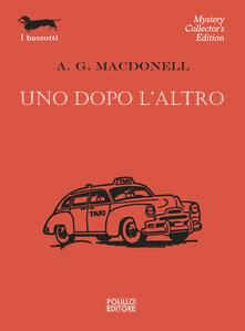 Uno dopo l'altro - Archibald Gordon MacDonell - copertina