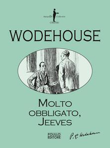 Molto obbligato, Jeeves! - Pelham G. Wodehouse - copertina
