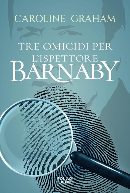 Barnaby. Tre omicidi per l'ispettore Barnaby. Vol. 1 - Caroline Graham - copertina