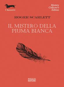 Il mistero della piuma bianca - Roger Scarlett - copertina