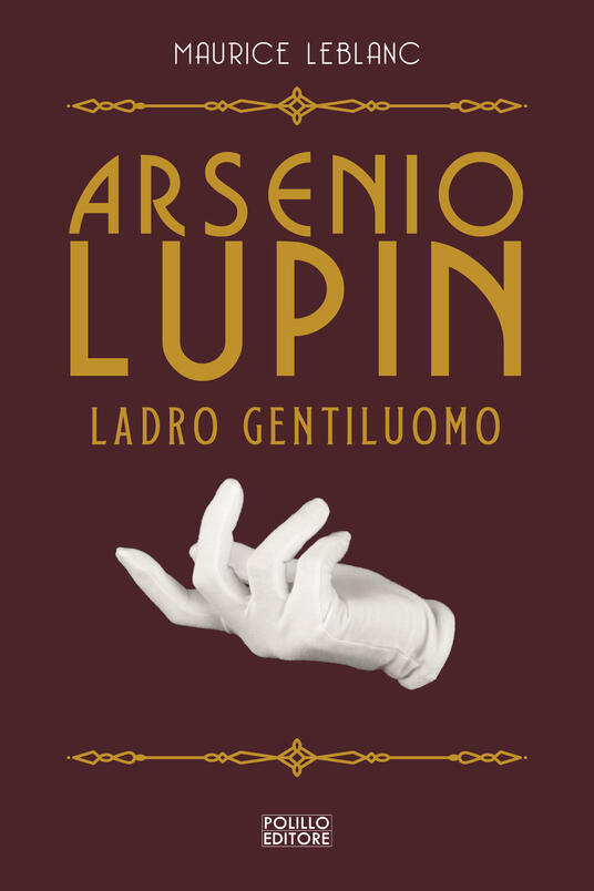Arsenio Lupin. Ladro gentiluomo. Vol. 1 - Maurice Leblanc - copertina