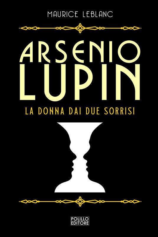 Arsenio Lupin. La donna dai due sorrisi. Vol. 3 - Maurice Leblanc - copertina