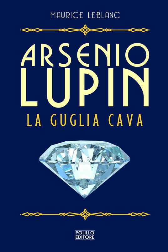 Arsenio Lupin. La guglia cava. Vol. 5 - Maurice Leblanc - copertina