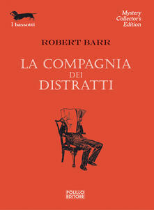 La compagnia dei distratti - Robert Barr,Tracy Lord - ebook