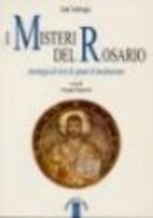 I misteri del rosario. Antologia di testi e spunti di meditazione