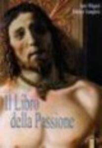 Il libro della passione. Con CD-ROM: Quadri della passione