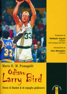 Voluntariadobaleares2014.es Odiavo Larry Bird. Storie di Basket & di orgoglio giallonero Image