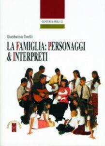 La famiglia: personaggi e interpreti