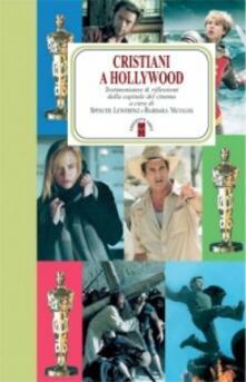 Grandtoureventi.it Cristiani a Hollywood. Testimonianze e riflessioni dalla capitale del cinema Image