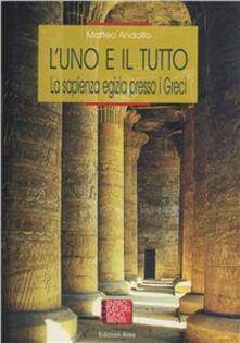 L uno e il tutto. La sapienza egizia presso i Greci.pdf
