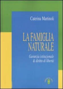 Parcoarenas.it La famiglia naturale. Garanzia istituzionale & diritto di libertà Image