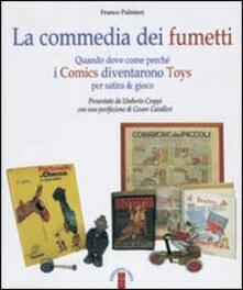 La commedia dei fumetti. Quando dove come perché i Comics diventarono Toys per satira & per gioco. Ediz. illustrata - Franco Palmieri - copertina