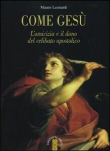 Come Gesù. L'amicizia e il dono del celibato apostolico - Mauro Leonardi - copertina