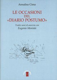 Le occasioni del «Diario postumo». Tredici anni di amicizia con Eugenio Montale