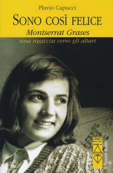 Sono così felice. Montserrat Grases, una ragazza verso gli altari - Flavio Capucci - copertina