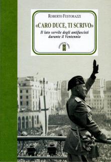 Secchiarapita.it «Caro Duce ti scrivo». Le lettere segrete degli antifascisti a Mussolini Image