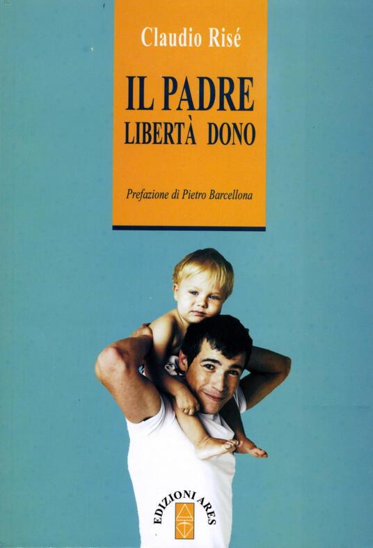 Il padre. Libertà dono - Claudio Risé - copertina
