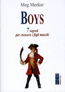 Equilibrifestival.it Boys. 7 segreti per crescere i figli maschi Image