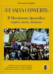 «Va', salva, converti». Il movimento apostolico: origini storia missione