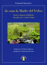 «Io sono la madre del verbo». Nostra signora di Kibeho, risveglio per i nostri tempi - Sinayobye Edouard - wuz.it