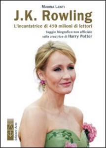 J. K. Rowling. L'incantatrice di babbani - Marina Lenti - copertina